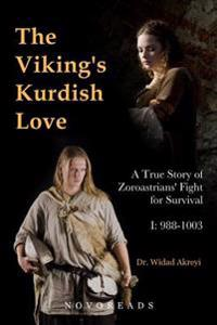 The Viking's Kurdish Love: A True Story of Zoroastrians' Fight for Survival, Part I: 988-1003
