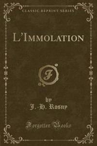 L'Immolation (Classic Reprint)