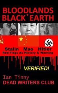 Bloodlands + Black Earth: Stalin, Mao, Hitler: Red Flags as History and Warning