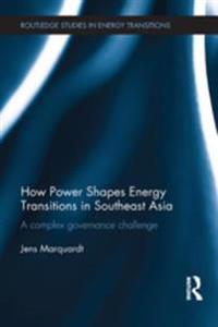 How Power Shapes Energy Transitions in Southeast Asia