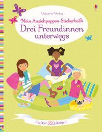 Mein Anziehpuppen-Stickerbuch: Drei Freundinnen unterwegs