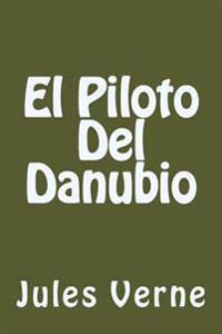 El Piloto del Danubio (Spanish Edition)