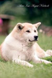 Akita Inu August Notebook Akita Inu Record, Log, Diary, Special Memories, to Do List, Academic Notepad, Scrapbook & More
