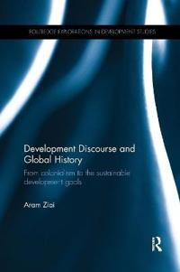 Development Discourse and Global History: From Colonialism to the Sustainable Development Goals