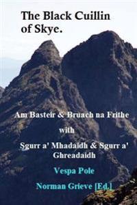 The Black Cuillin of Skye.: Am Basteir & Bruach Na Frithe with Sgurr A' Mhadaidh & Sgurr A' Ghreadaidh