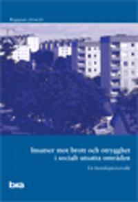 Insatser mot brott och otrygghet i socialt utsatta områden : en kunskapsöversikt