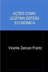 Acoes Como Legitima Defesa Economica