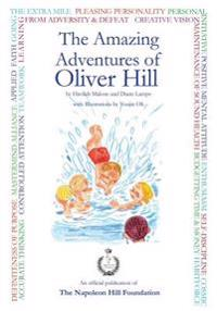 The Amazing Adventures of Oliver Hill: 17 Short Stories Based on the Principles of Success by Think and Grow Rich Author, Napoleon Hill