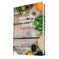 Ayurvedisk vegetarisk kokbok : ät enligt din kroppstyp