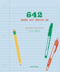 642 saker att skriva om - unga författares version