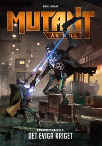 Mutant: År Noll - Zonkompendium 6. Det eviga kriget