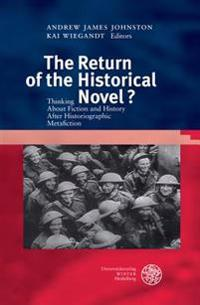 The Return of the Historical Novel?: Thinking about Fiction and History After Historiographic Metafiction