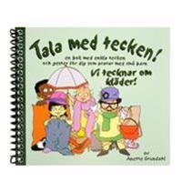 Vi tecknar om kläder! : en bok med enkla tecken och gester för dig som pratar med små barn