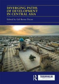 Diverging Paths of Development in Central Asia