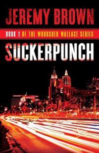 Suckerpunch: Round 1 in the Woodshed Wallace Series
