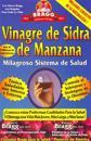 Vinagre de Sidra de Manzana: Milagroso Sistema de Salud