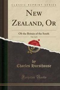 New Zealand, Or, Vol. 2 of 2