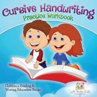 Cursive Handwriting Practice Workbook: Children's Reading & Writing Education Books