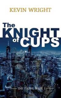 The Knight of Cups: The Danse, Book 1