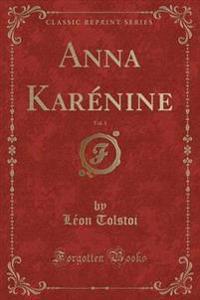 Anna Karenine, Vol. 1 (Classic Reprint)