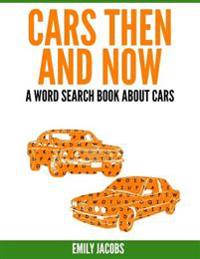 Cars Then & Now (American and Foreign): A Word Search Book about Cars