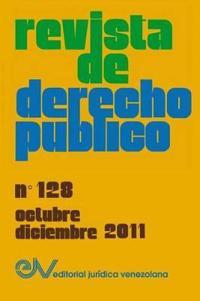 Revista de Derecho Publico (Venezuela), No. 128, Octubre-Diciembre 2011