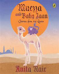 Muezza and baby jaan - stories from the quran