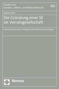 Die Grundung Einer Se ALS Vorratsgesellschaft: Unter Besonderer Berucksichtigung Der Arbeitnehmerbeteiligung