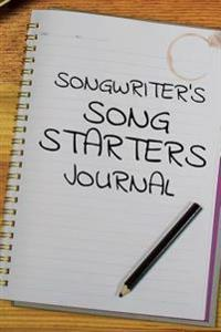 Songwriter's Song Starters Journal
