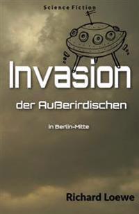 Invasion Der Auerirdischen in Berlin-Mitte