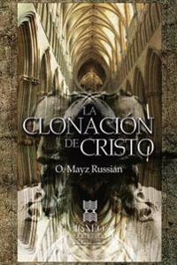 La Clonacion de Cristo