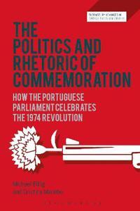 The Politics and Rhetoric of Commemoration