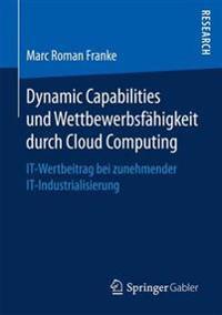 Dynamic Capabilities Und Wettbewerbsf higkeit Durch Cloud Computing