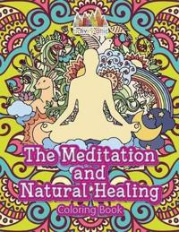 The Meditation and Natural Healing Coloring Book