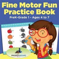 Fine Motor Fun Practice Book   PreK-Grade 1 - Ages 4 to 7