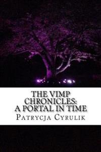 The Vimp Chronicles: A Portal in Time