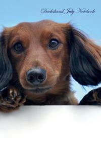 Dachshund July Notebook Dachshund Record, Log, Diary, Special Memories, to Do List, Academic Notepad, Scrapbook & More