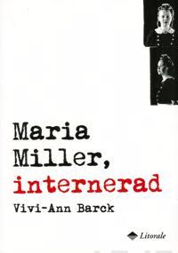 Maria Miller, internerad
