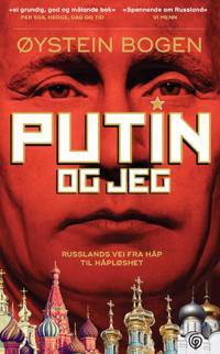 Putin og jeg - Øystein Bogen | Inprintwriters.org