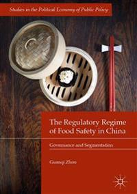 The Regulatory Regime of Food Safety in China