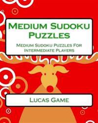 Medium Sudoku Puzzles: Medium Sudoku Puzzles for Intermediate Players