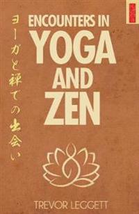 Encounters in Yoga and Zen