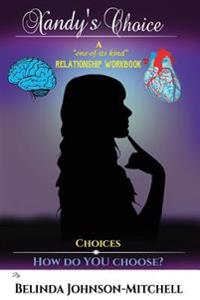 "Xandy's Choice: A ""One-Of-Its-Kind"" Relationship Workbook"
