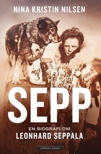 Sepp: en biografi om Leonhard Seppala