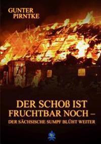 Mein Paperback-Buchder Schoss Ist Fruchtbar Noch - Der Sachsische Sumpf Bluht Weiter