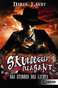 Skulduggery Pleasant 09. Das Sterben des Lichts