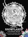 Snowflake Coloring Book Dark Edition Vol.2: The Cross & Mandala Patterns Stress Relief Relaxation