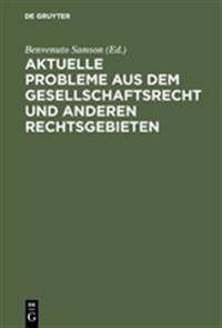 Aktuelle Probleme Aus Dem Gesellschaftsrecht Und Anderen Rechtsgebieten