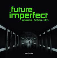 Future Imperfect: Science Fiction Film