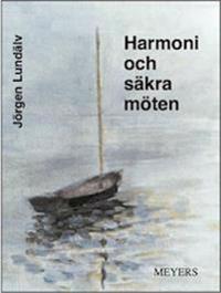Harmoni och säkra möten